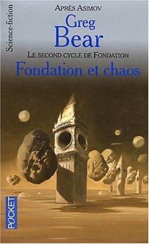 Fondation et Chaos  by  Greg Bear