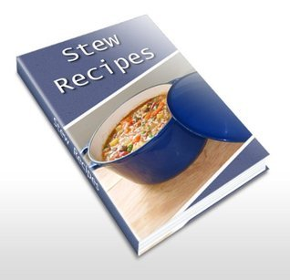 Stew Recipes. Here You Will Find Everything From Irish Stew, Lamb Stew, Brunswick Stew, Fish Stew, Venison Stew, Vegetable Stew, Oxtail Stew, Pork Stew, ... Stew, Hamburger Stew And Many More.  by  Michael Roque