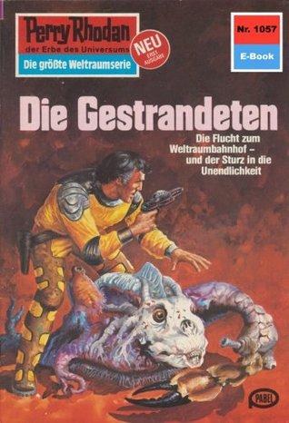 Perry Rhodan 1057: Die Gestrandeten (Heftroman): Perry Rhodan-Zyklus Die kosmische Hanse (Perry Rhodan-Erstauflage) H.G. Francis