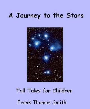 A Journey to the Stars - Tall Tales for Children  by  Frank Thomas Smith