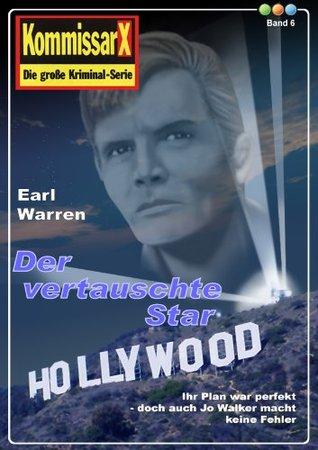 Der vertauschte Star - Band 6 (Earl Warren Kommissar X - Edition)  by  Earl  Warren