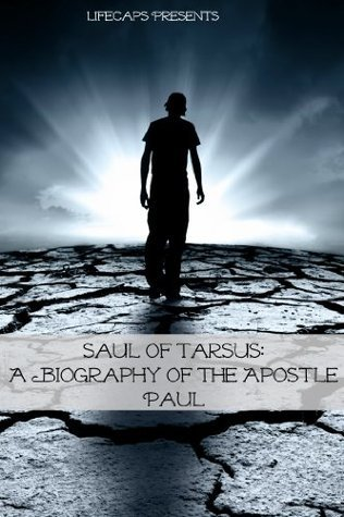 Saul of Tarsus: A Biography of the Apostle Paul  by  Matthew Murray
