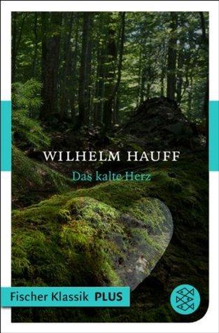 Das kalte Herz: Märchen (Fischer Klassik PLUS)  by  Wilhelm Hauff