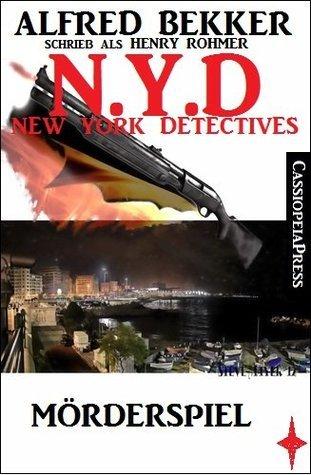 N.Y.D. - Mörderspiel (N.Y.D. - NEW YORK DETECTIVES)  by  Alfred Bekker