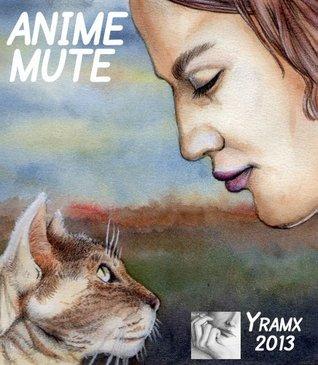 Anime Mute  by  Yramx