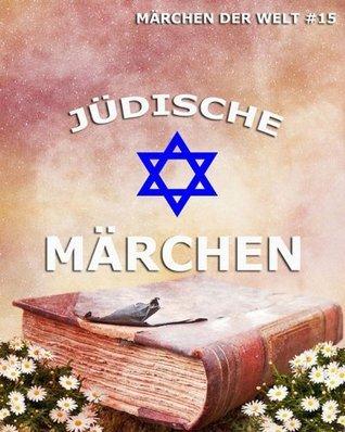 Jüdische Märchen: Märchen der Welt Jazzybee Verlag