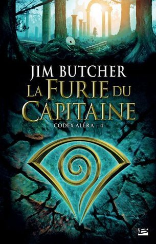 La Furie du capitaine (Codex Aléra, #4) Jim Butcher