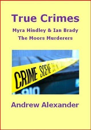 Myra Hindley and Ian Brady - The Moors Murderers. Andrew Alexander