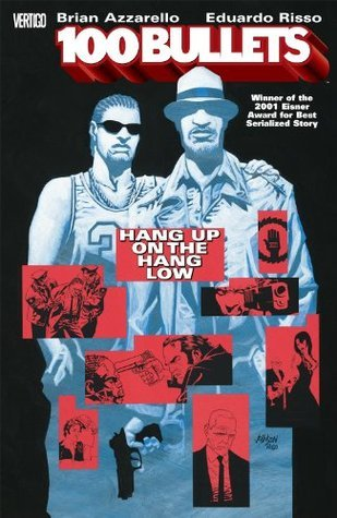 100 Bullets Vol. 3: Hang Up on the Hang Low  by  Brian Azzarello
