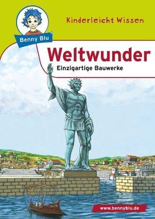 Benny Blu - Weltwunder: Einzigartige Bauwerke  by  Susanne Hansch
