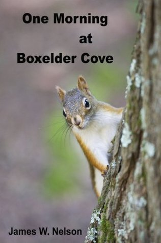 One Morning at Boxelder Cove (Tamius, the Red Squirrel) (One Morning Nature Books)  by  James W. Nelson