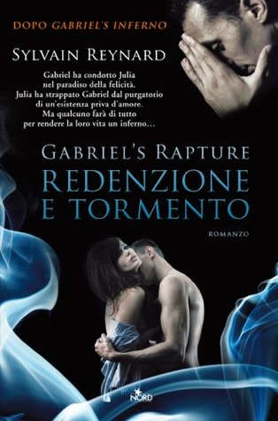 Gabriels Rapture - Redenzione e tormento  by  Sylvain Reynard