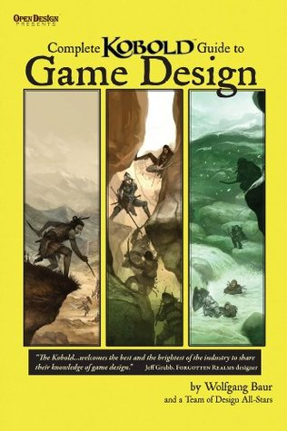 Complete Kobold Guide to Game Design  by  Wolfgang Baur