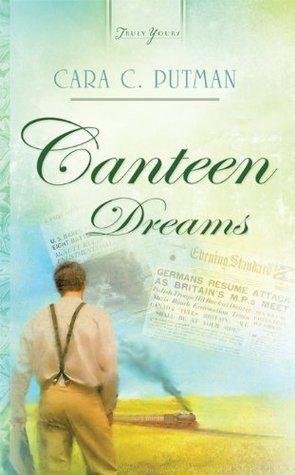 Canteen Dreams  by  Cara C. Putman