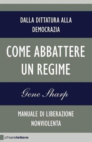 Come abbattere un regime (Chiarelettere Reverse) Gene Sharp