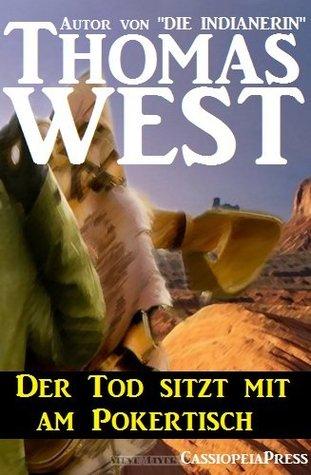 Der Tod sitzt mit am Pokertisch (Western) Thomas West