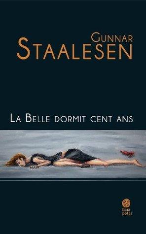 La Belle dormit cent ans (Gaïa Polar)  by  Gunnar Staalesen