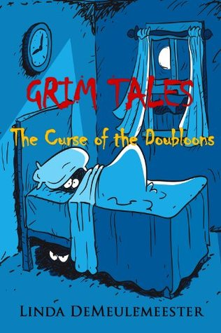 Grim Tales: The Curse of the Doubloons Linda DeMeulemeester