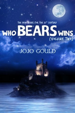 Who Bears Wins: The New Bears for the 21st century (Vol 2) Jojo Gould