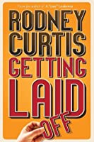 Getting Laid  by  Rodney Curtis