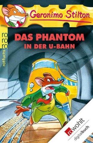 Das Phantom in der U-Bahn Geronimo Stilton