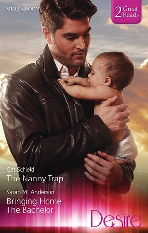 Desire Duo: The Nanny Trap/Bringing Home The Bachelor  by  Cat Schield