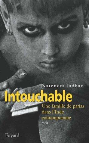 Intouchable: Une Famille de Parias Dans LInde Contemporaine Narendra Jadhav (डॉ. नरेंद्र जाधव )