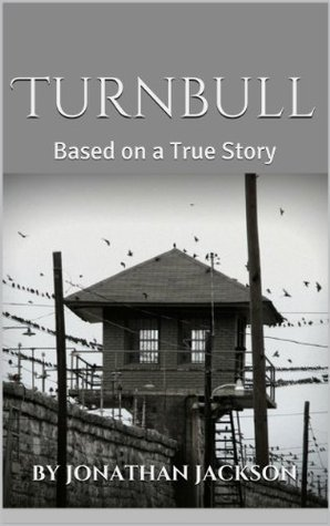 Turnbull  Based on a True Story  by  Jonathan Jackson