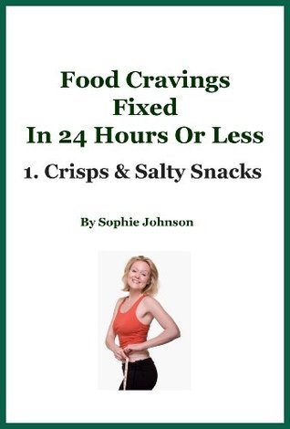 Food Cravings Fixed In 24 Hours Or Less Sophie Johnson