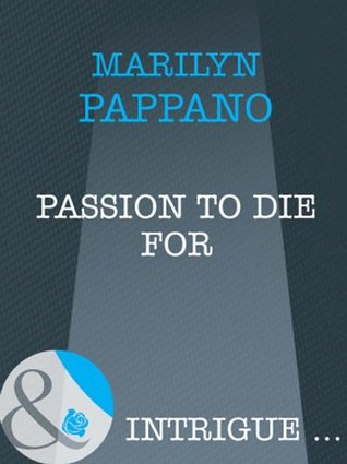 Passion to Die For Marilyn Pappano