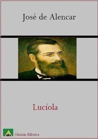 Luciola (Literatura Língua Portuguesa)  by  José de Alencar
