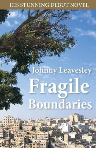 Fragile Boundaries Johnny Leavesley