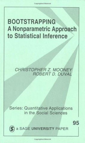 Bootstrapping: A Nonparametric Approach to Statistical Inference Christopher Z. Mooney