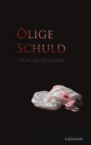 Ölige Schuld  by  Leunam Remeark