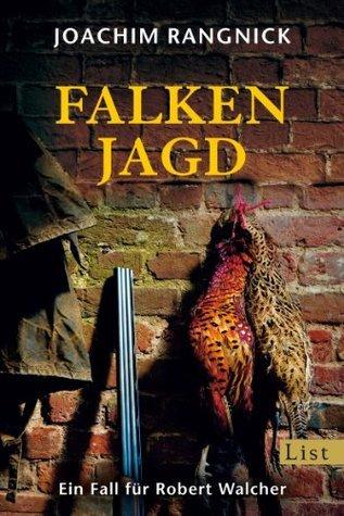Falkenjagd: Ein Fall für Robert Walcher (Ein Robert-Walcher-Krimi)  by  Joachim Rangnick