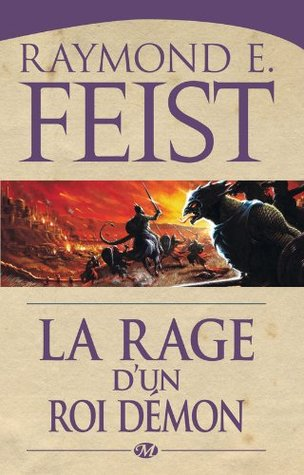 La Rage dun roi démon: La Guerre des Serpents, T3 (Fantasy)  by  Raymond E. Feist
