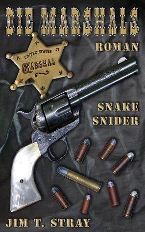 Die Marshals: Snake Snider  by  Jim Tadeus Stray