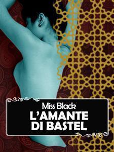 Lamante di bastel  by  Miss Black