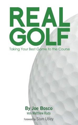 Real Golf  by  Joe Bosco