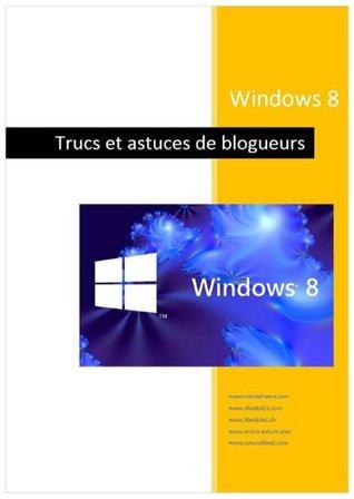 Windows 8 - Trucs de blogueurs  by  Michel Martin