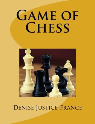 Game of Chess Denise Justice-France