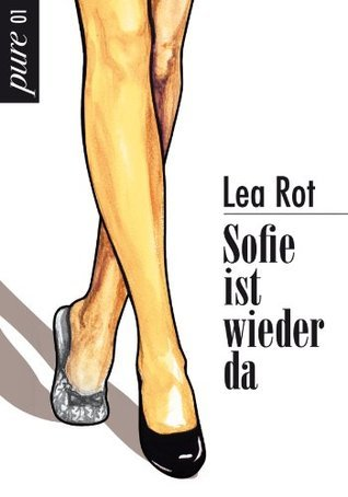 Sofie ist wieder da  by  Lea Rot