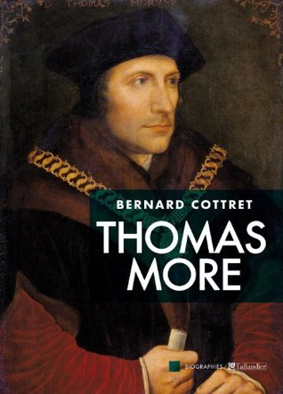 Thomas More (biographies)  by  Bernard Cottret