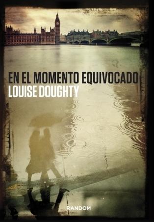 En el momento equivocado  by  Louise Doughty