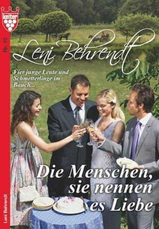 Die Menschen, sie nennen es Liebe: Leni Behrendt 10  by  Leni Behrendt