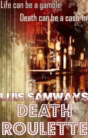 Death Roulette  by  Luis Samways