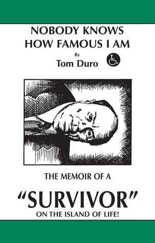 Nobody Knows How Famous I Am Tom Duro