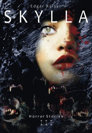 Skylla (Horror Stories 3) (German Edition)  by  Edgar Keiser