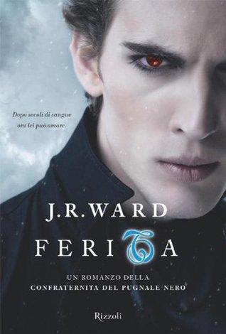 Ferita: La confraternita del pugnale nero 9 J.R. Ward