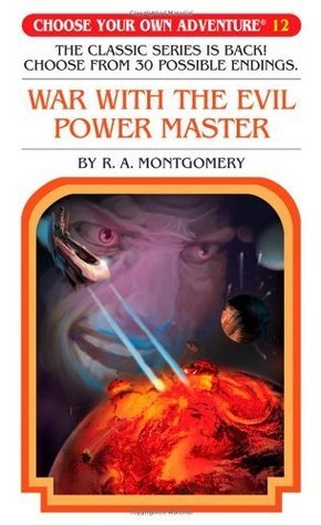 War With The Evil Power Master (Choose Your Own Adventure #12) R.A. Montgomery